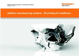 Brochure: Additive manufacturing systems - 3D printing for healthcare