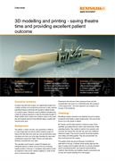 Case study: 3D modelling and printing - saving theatre time and providing excellent patient outcome